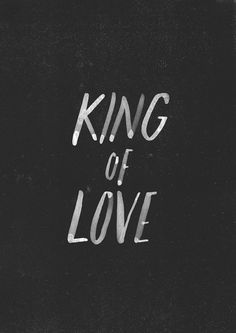 "The King of Love - original typography from The Worship Project. The King of Love My Shepherd Is - H.W.Baker (1868) ""The King of love my Shepherd is, whose goodness faileth never. I nothing lack if I..."