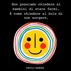 Maria Montessori, Children, Kids, Bubbles, Humor, Feelings, Sayings, My Love, Quotes