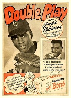 """1947 Jackie Robinson Bond Bread Ad ~~~ """"I get a double play in Homogenized Bond. It tastes grand and packs plenty of energy. Vintage Labels, Vintage Ads, Vintage Signs, Baseball Players, Baseball Cards, Baseball Signs, Sports Advertising, School Advertising, American Exceptionalism"""
