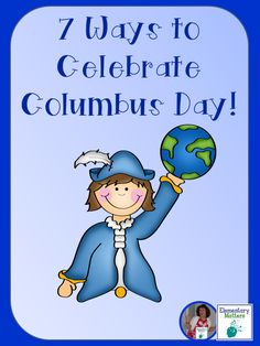 7 Ways to Celebrate Columbus Day! This blog post has seven different ideas for teaching primary aged children about Christopher Columbus.
