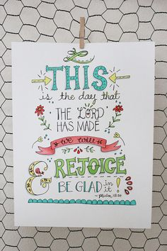 Psalm 118:24 This Is the Day That the Lord Has by Melissa Lewis for OffTheWallHome, $12.00 on Etsy. Also check out www.offthewallhome.com