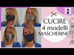 Cucire una Mascherina in 4 modelli - YouTube