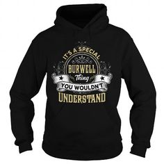 I Love BURWELL BURWELLYEAR BURWELLBIRTHDAY BURWELLHOODIE BURWELLNAME BURWELLHOODIES  TSHIRT FOR YOU T shirts