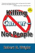 American Anti-Cancer Institute (AACI) official website with tons of info, articles, videos, resources. Killing Cancer - Not People, third edition by Robert G. Write
