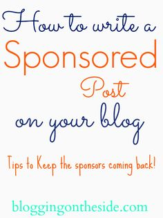 How to write a sponsored blog post (you can make between $5  $800 per post- we've done this  so can you... just make your posts great!)