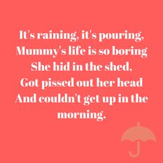 A re-write of a classic nursery rhyme for parents in need of some humour