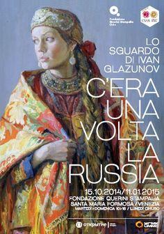 """Locandina della mostra """"C'era una volta la Russia. Lo sguardo di Ivan Glazunov"""", dal 15 ottobre al 11 gennaio presso la Fondazione Querini Stampalia. #querinistampalia"""