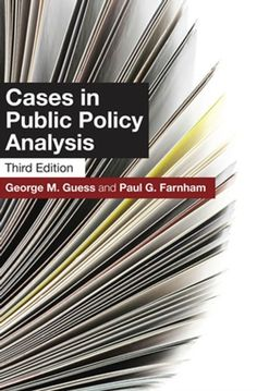 """Read """"Cases in Public Policy Analysis Third Edition"""" by George M. Guess available from Rakuten Kobo. Combining the insights of an economist and a political scientist, this new third edition of Cases in Public Policy Analy. Public Administration, Georgetown University, Basic Tools, Career Goals, Sociology, Used Books, Higher Education, Ebooks, This Book"""