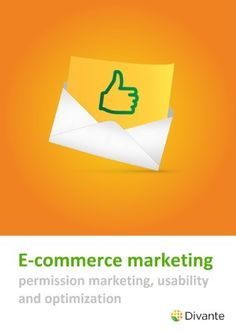 E-commerce Marketing - permission marketing, usability and conversion. by Tomasz Karwatka, http://www.amazon.com/dp/B0088LDJCO/ref=cm_sw_r_pi_dp_h.o2pb12DP77J