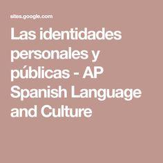 Las identidades personales y públicas - AP Spanish Language and Culture