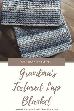 Free Crochet Pattern for Grandma. Grandma's Textured Lap Blanket https://oombawkadesigncrochet.com/2017/10/grandmas-textured-lap-blanket.html
