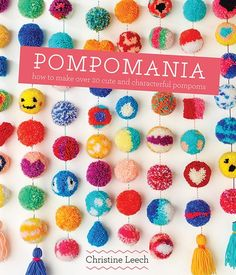 Booktopia has Pompomania, How to Make Over 20 Cute and Characterful Pompoms by Christine Leech. Buy a discounted Hardcover of Pompomania online from Australia's leading online bookstore. Pom Pom Crafts, Yarn Crafts, Diy And Crafts, Crafts For Kids, Arts And Crafts, Pom Pom Tutorial, Pom Pom Animals, Liquorice Allsorts, Love Knitting