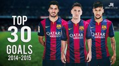 MSN ● Top 30 Goals ● Messi, Suarez, Neymar - 2014/2015 HD