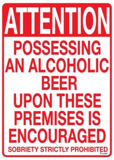 Attention Possessing Alcohol Beverages upon this premise is encouraged metal sign, wall decor, funny, Beer Memes, Beer Humor, Drunk Memes, Beer Funny, Bar Quotes, Funny Quotes, Liquor Quotes, Wine Quotes, Badass Quotes