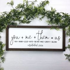 or Family Sign You + Me + Them = Us You will need to add the names needed in notes at checkout. Be sure to double check spelling. Shipping: Within Weeks Size: or Background:White or Black Lettering: Black or White Frame: Dark Wal Home Decor Signs, Easy Home Decor, Diy Signs, Handmade Home Decor, Kitchen Decor Signs, Wood Signs For Home, Home Decor Quotes, Kitchen Sign Ideas, Home Sayings