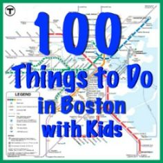 100 Things to Do in Boston with Kids Before They Grow Up - 100 activities for boston families | Mommy Poppins - Things to Do in Boston with Kids