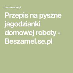 Przepis na pyszne jagodzianki domowej roboty - Beszamel.se.pl