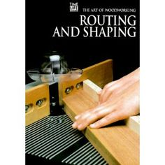 Routing and Shaping (Art of Woodworking) (Spiral-bound) http://www.amazon.com/dp/0809499371/?tag=wwwmoynulinfo-20 0809499371