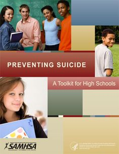 Preventing Suicide: A Toolkit for High Schools | SAMHSA publication - Includes tools to implement a multi-faceted suicide prevention program that responds to the needs and cultures of students.