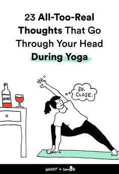"""Where is the instructor? How does everyone already know what to do? I want to go home."" #greatist http://greatist.com/move/thoughts-that-go-through-your-head-during-yoga"