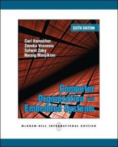 The sixth edition of this book covers the key topics in computer organization and embedded systems. It presents hardware design principles and shows how hardware design is influenced by the requirements of software. The book carefully explains the main principles supported by examples drawn from commercially available processors.