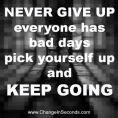 Never Give Up ... Keep Going! :) - fitness inspiration, motivation, self help, self improvement. - If you like this pin, repin it, like it, comment and follow our boards :-) #FastSimpleFitness