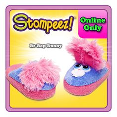 Bunny Stompeez...Aubrie has been begging for these.