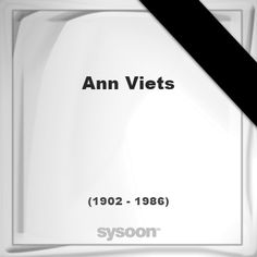 Ann Viets(1902 - 1986), died at age 83 years: In Memory of Ann Viets. Personal Death record and… #people #news #funeral #cemetery #death