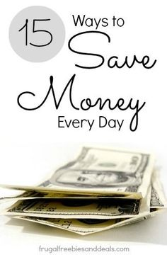 15 Ways to Save Money Every Day | 15 great ways to #savemoney, make sure to pin THIS!