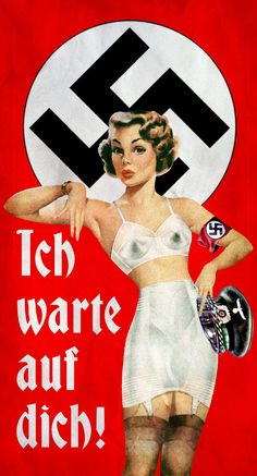 Nazi pinup poster. Translation: I'm waiting for you.  I like the Allies' posters better!  gs♡