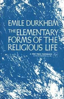 The Elementary Forms of the Religious Life | Emile Durkheim