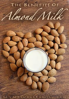 The Benefits of Almond Milk... How can you not love it?? (Unless you have a nut allergy there's no reason to not love it haha)