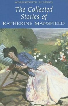 NEW ZEALAND: Katherine Mansfield Beauchamp Murry October 1888 – 9 January was a prominent modernist writer of short fiction. Women we admire; influential women in history dolls Modernist Writers, Classic Literature, English Literature, Great Short Stories, Wordsworth Classics, Katherine Mansfield, Books To Read, My Books, In Memory Of Dad