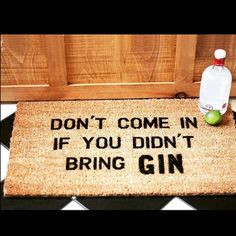 'Don't Come In If You Didn't Bring Gin' Doormat (Christmas Drinks Quotes)