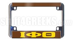 This Iota Phi Theta motorcycle tag frames all standard license plates for motor bikes. It has a brown mirrored background with gold reflective Greek letters at the bottom.