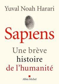 Sapiens : Une brève histoire de l'humanité par Yuval Noah Harari