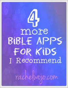 4 more Bible apps for kids that I recommend- a followup post to 5 awesome Bible apps for kids
