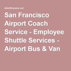 Airport Transfer Services | San Francisco Airport Coach Service | We offer rides to the airports in stylish and luxury Limousines and Sedans.