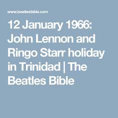 12 January 1966: John Lennon and Ringo Starr holiday in Trinidad | The Beatles Bible