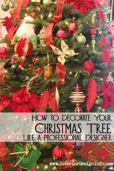 How to Decorate Your Christmas Tree Like a Professional Designer...designer tips and tricks, what not to do, and how to get a magazine quality designer look for your Christmas tree.