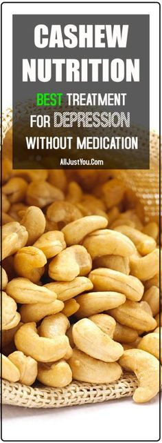 Cashew Nutrition: Absolute the Best Treatment for Depression without Medication #health #fitness #beauty #food #cashew #depression #treatment
