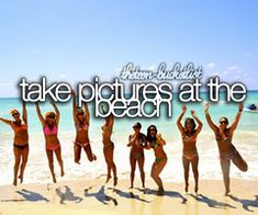 The Teen Bucket List   Take pictures at the beach.
