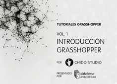 Tutoriales Grasshopper Vol. 1 / Introducción