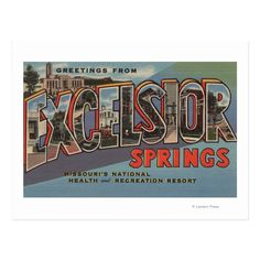 Excelsior Springs, Free Canvas, Stock Art, Large Letters, Vintage Greeting Cards, Antique Maps, Photo Postcards, Missouri, Vintage Posters