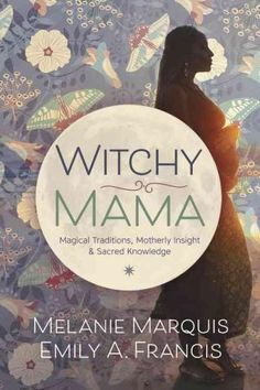 Navigate the ups and downs of motherhood with a little magic! Written for mothers, by mothers, Witchy Mama offers practical and magical ideas, inspiration, and information to help mothers successfully