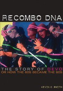 Kevin C. Smith's Devo biography Recombo DNA