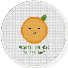Orange You Glad To See Me Cross Stitch Illustration