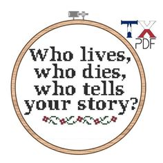 Who lives, who dies, who tells your story? Hamilton Musical cross stitch pattern