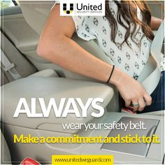 Get into the habit of wearing your safety belt whenever you drive or ride – no exceptions.