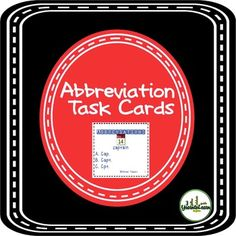 Abbreviations A set of 36 task cards for identifying the correct form of common abbreviations.